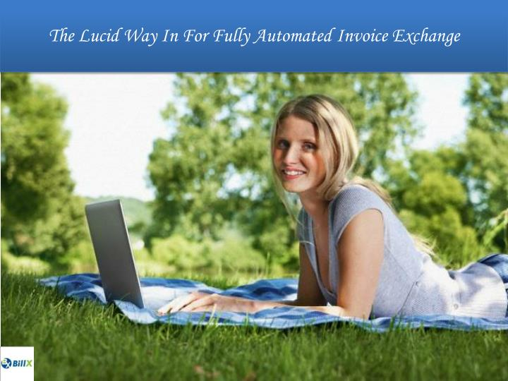 the lucid way in for fully automated invoice exchange n.
