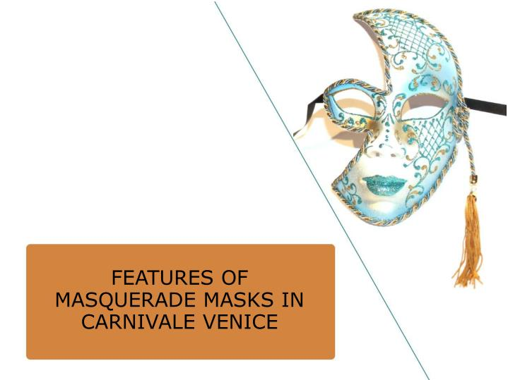features of masquerade masks in carnivale venice n.