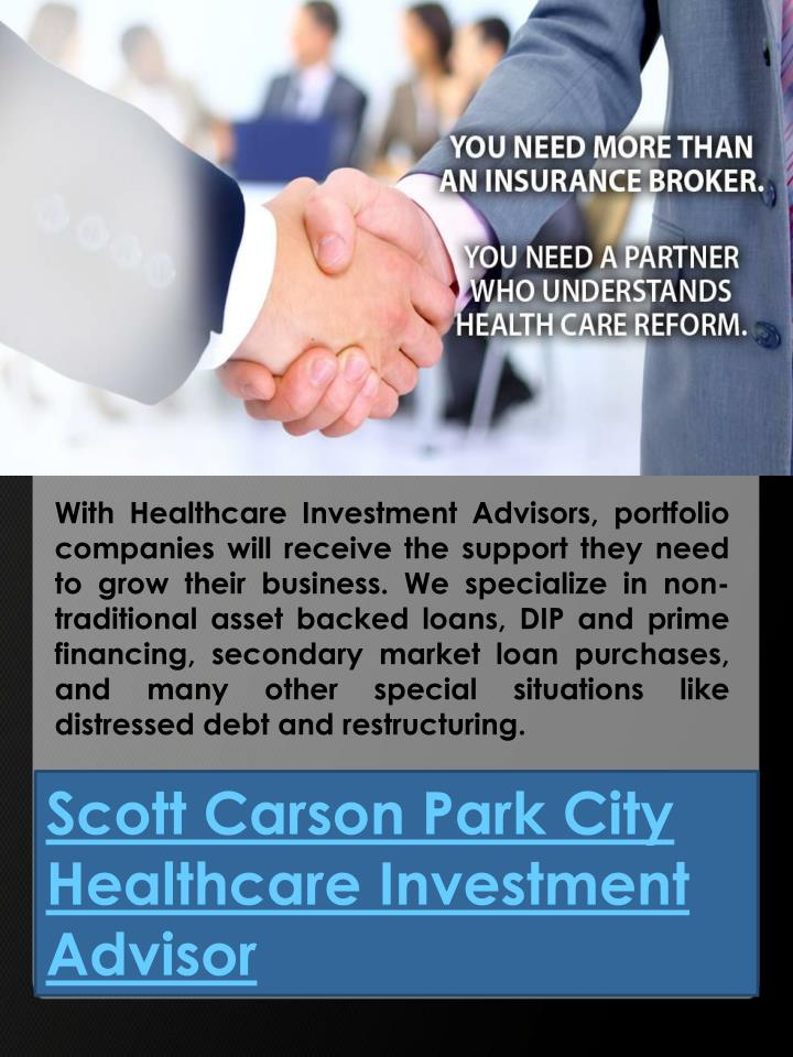 With Healthcare Investment Advisors, portfolio companies will receive the support they need to grow their business. We specialize in non-traditional asset backed loans, DIP and prime financing, secondary market loan purchases, and many other special situations like distressed debt and restructuring.