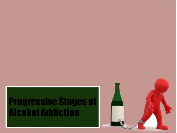 progressive stages of alcohol addiction n.