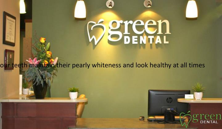 Our goal is to ensure that your teeth maintain their pearly whiteness and look healthy at all times