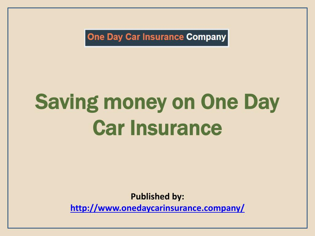 Ppt One Day Car Insurance Company Best Provider Of Temporary Car