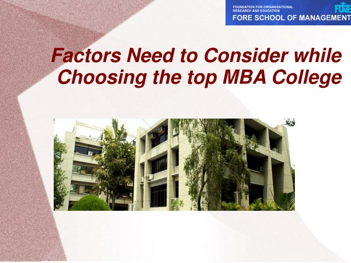 factors need to consider while choosing the top mba college n.