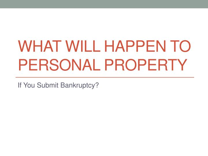 what will happen to personal property n.