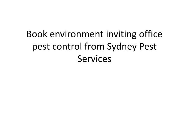 book environment inviting office pest control from sydney pest services n.