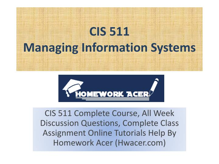 cis 511 managing information systems n.