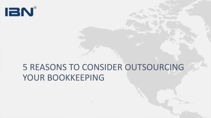 5 reasons to consider outsourcing your bookkeeping n.
