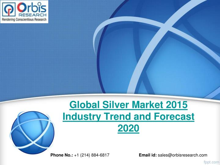 global silver market 2015 industry trend and forecast 2020 n.