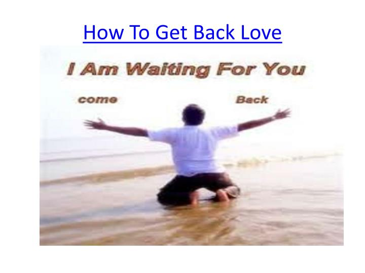 how to get back love n.