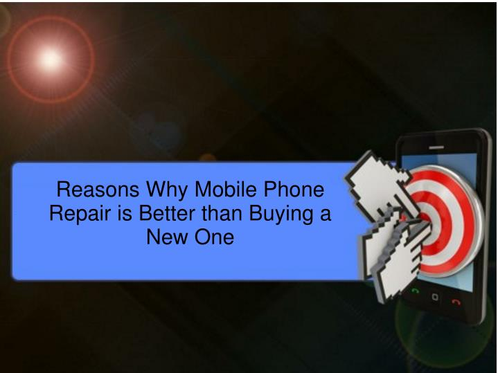 reasons why mobile phone repair is better than buying a new one n.