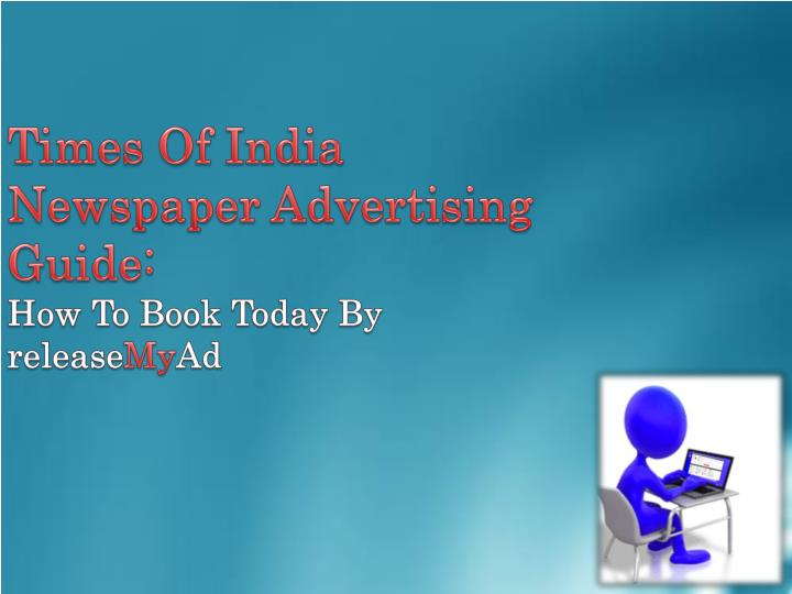 times of india newspaper advertising guide how to book today by release my ad n.