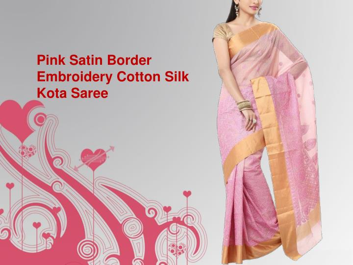 Pink Satin Border Embroidery Cotton Silk Kota Saree