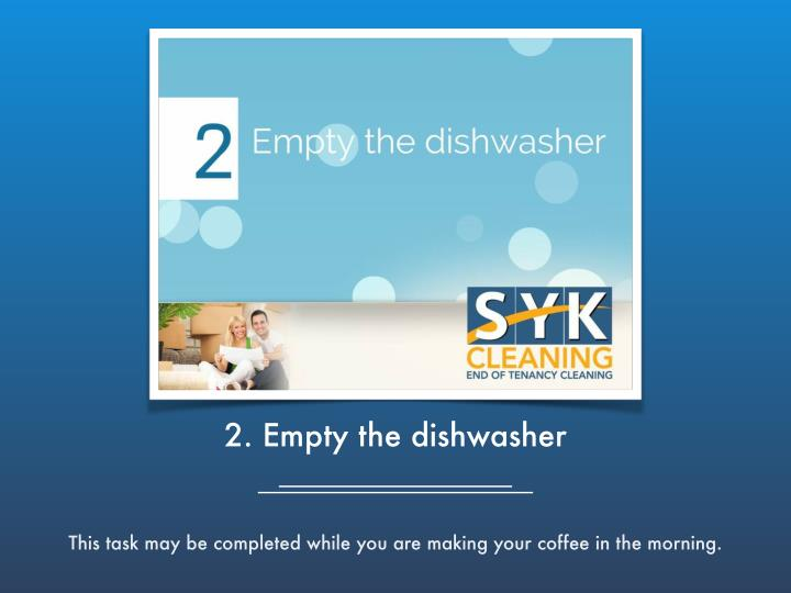 2. Empty the dishwasher