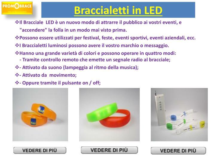 Il Bracciale LED è un nuovo modo di attrarre il pubblico ai vostri eventi, e