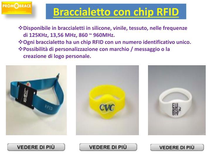 Disponibile in braccialetti in silicone, vinile, tessuto, nelle frequenze