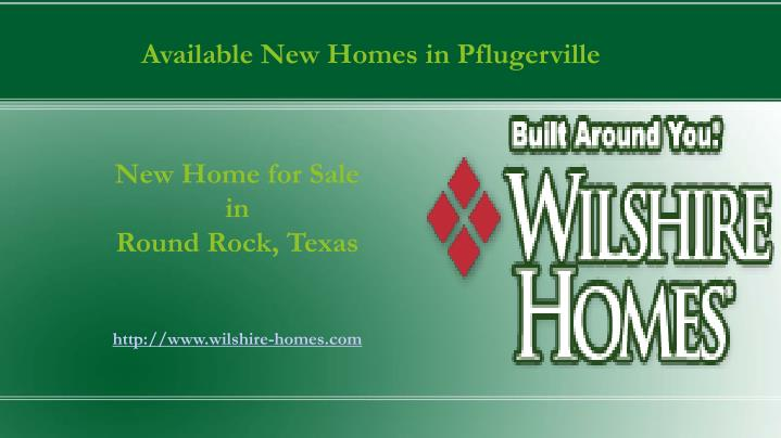 new home for sale in round rock texas http www wilshire homes com n.