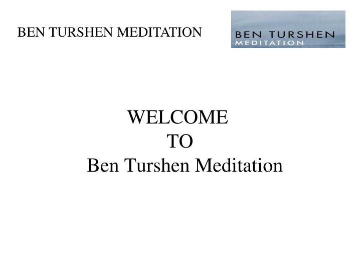welcome to ben turshen meditation n.