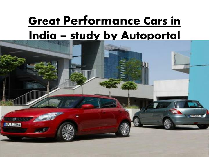 great performance cars in india study by autoportal n.