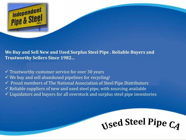 We Buy and Sell New and Used Surplus Steel Pipe . Reliable Buyers and