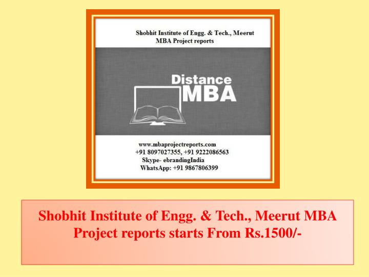 shobhit institute of engg tech meerut mba project reports starts from rs 1500 n.