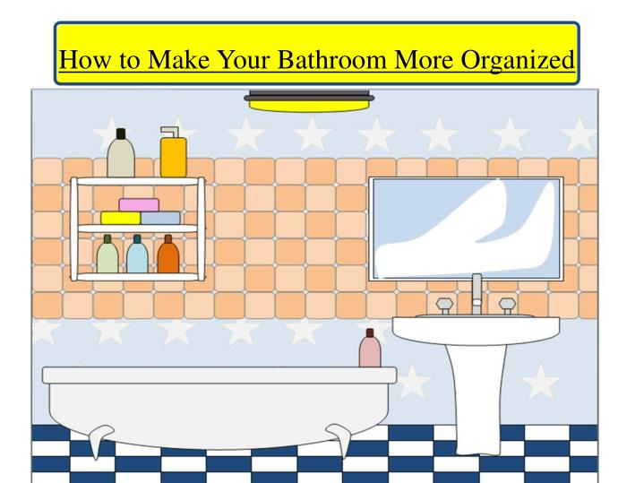 how to make your bathroom more organized n.
