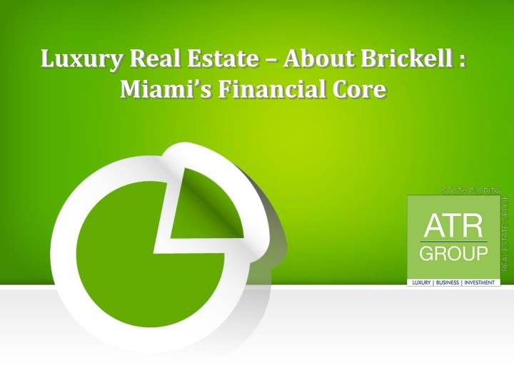 luxury real estate about brickell miami s financial core n.