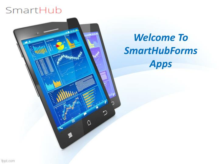 welcome to smarthubforms apps n.
