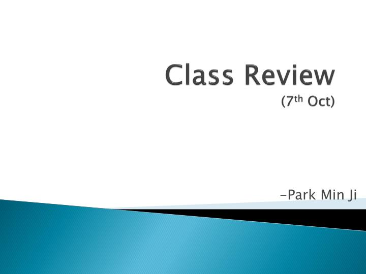 class review 7 th oct n.