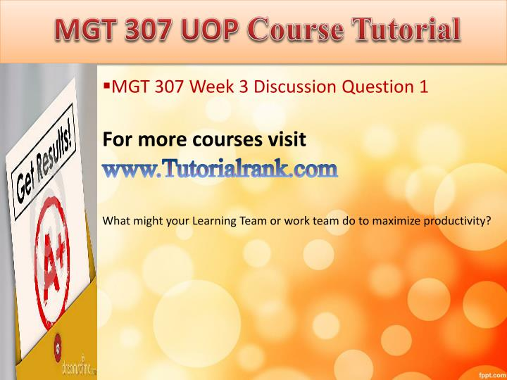 mgt 350 week 3 discussion questions Acc 410 complete class all quizzes, homework chapters, questions for review and discussion, midterm and final exams & assignments  mgt 350 week 2 paper.