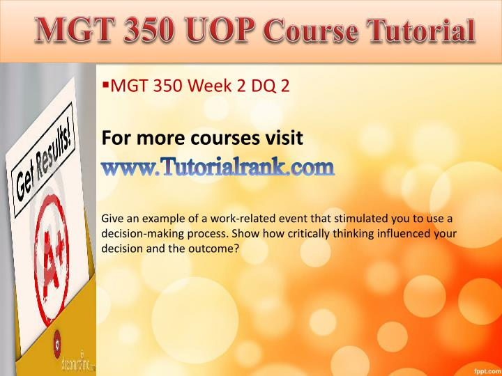 mgt 350 week 2 thinking and decision making paper 2f4a: theories and models of career development, counseling, and decision making 2f4b approaches for conceptualizing the interrelationships among and between work, mental well-being, relationships, and other life roles and factors.