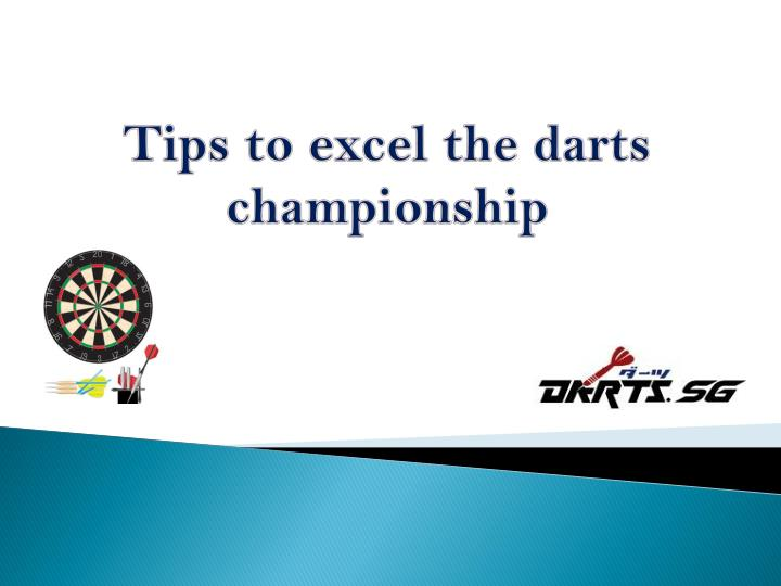 tips to excel the darts championship n.