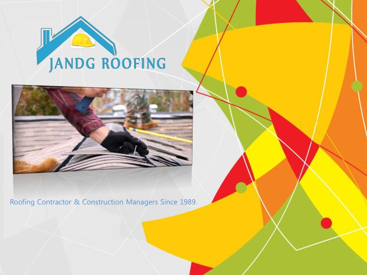 Roofing Contractor & Construction Managers Since 1989.