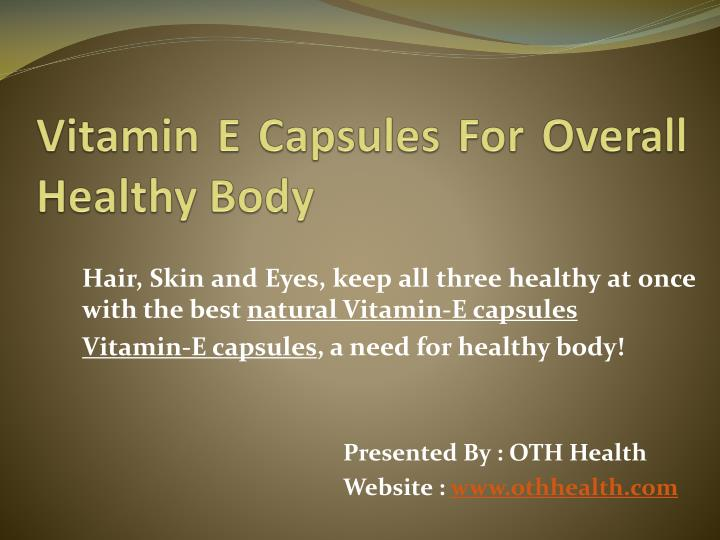 vitamin e capsules for overall healthy body n.
