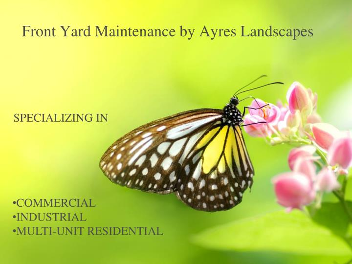 front yard maintenance by ayres landscapes n.