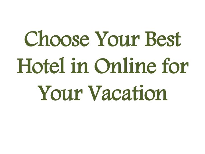 choose your best hotel in online for your vacation n.