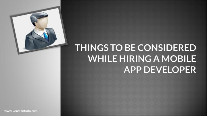 things to be considered while hiring a mobile app developer n.