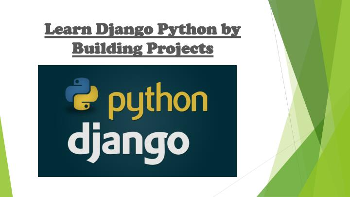 learn django python by building p rojects n.