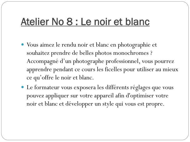 Atelier No 8 : Le noir et