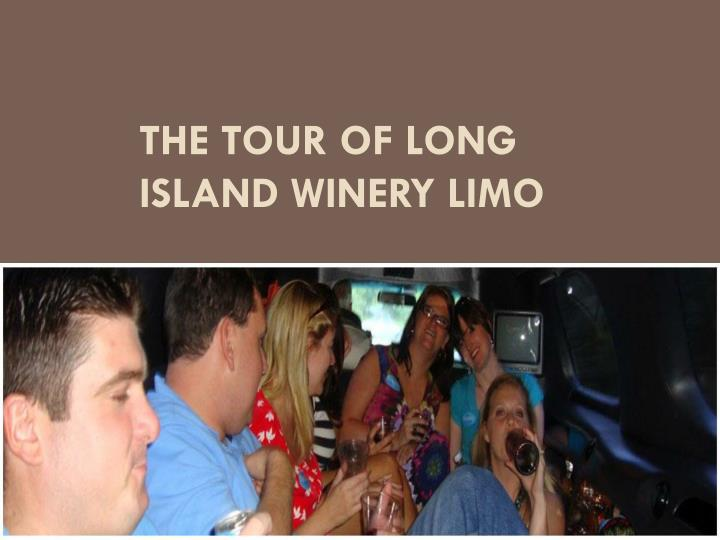 the tour of long island winery limo n.