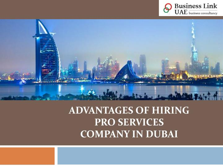 advantages of hiring pro services company in dubai n.