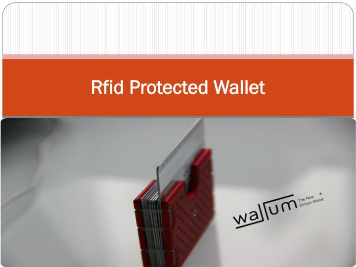 PPT - Rfid Protected Wallet PowerPoint Presentation - ID:7227062