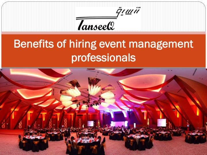 benefits of hiring event management professionals n.