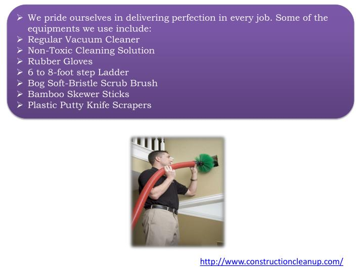 We pride ourselves in delivering perfection in every job. Some of the equipments we use include: