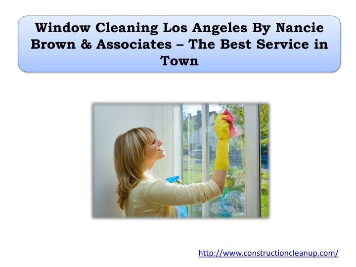 window cleaning los angeles by nancie brown associates the best service in town n.