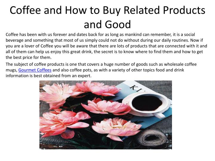 coffee and how to buy related products and good n.
