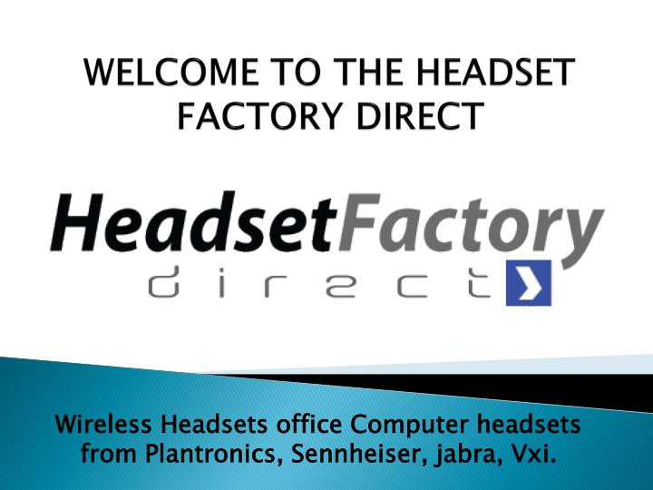 welcome to the headset factory direct n.