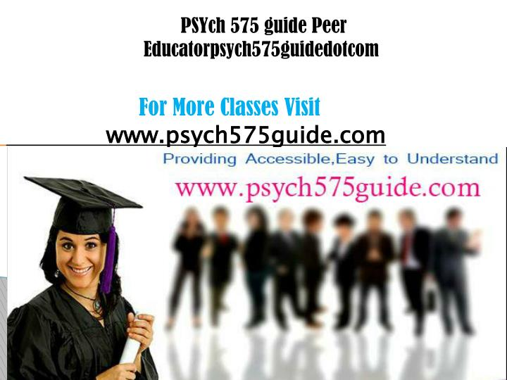 psych 575 guide peer educatorpsych575guidedotcom n.