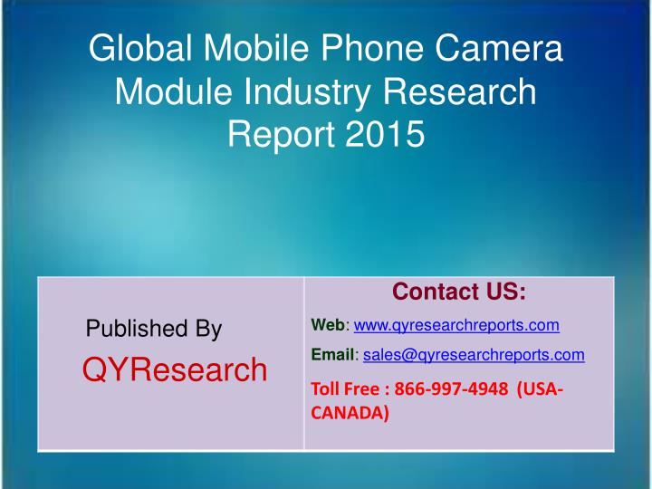 PPT - Global Mobile Phone Camera Module Market 2015