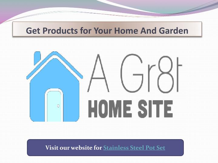 get products for your home and garden n.