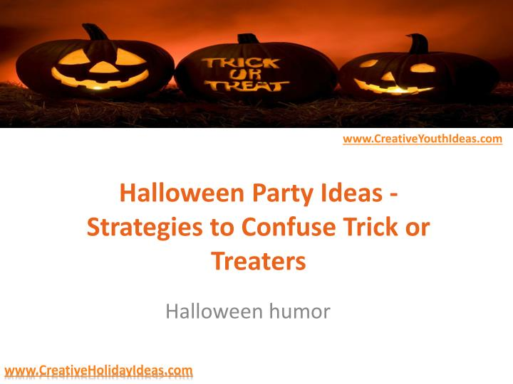 halloween party ideas strategies to confuse trick or treaters n.